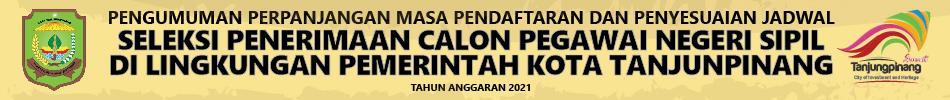 Pengumuman tentang Perpanjangan Masa Pendaftaran dan Penyesuaian Jadwal Seleksi Penerimaan CPNS di Lingkungan Pemerintah Kota Tanjungpinang TA 2021