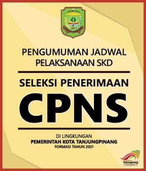 Pengumuman Jadwal Pelaksanaan Seleksi Kompetensi Dasar (SKD) Seleksi Penerimaan CPNS di Lingkungan Pemerintah Kota Tanjungpinang Formasi Tahun 2021