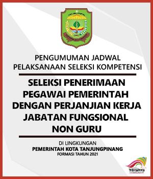 Pengumuman Jadwal Pelaksanaan Seleksi Kompetensi Seleksi Penerimaan Calon PPPK Non Guru di Lingkungan Pemerintah Kota Tanjungpinang Formasi Tahun 2021