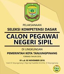 Pelaksanaan Seleksi Kompetensi Dasar Calon Pegawai Negeri Sipil di Dilingkungan Pemerintah Kota Tanjungpinang Formasi Tahun 2018